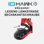 IO HAWK Legend Sechskantschraube Lenkstange